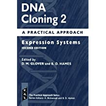 Dna Cloning: A Practical Approach Volume 2: Expression Systems (Practical Approach Series) (Vol 2): Expression Systems Vol 2 (1999-06-10)