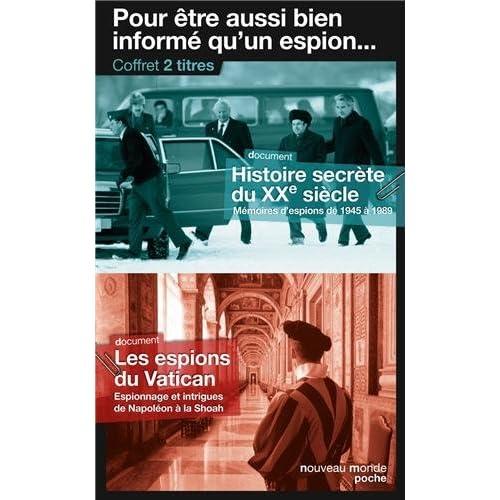 Pour être aussi bien informé qu'un espion : Coffret en 2 volumes, Histoire secrète du XXe siècle ; Les espions du Vatican