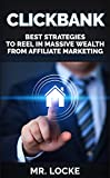 Click Bank: Best Strategies to Reel In Massive Wealth from Affiliate Marketing (Clickbank ) (English Edition)