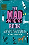 The mad science book; 100 amazing experiments from the history of science by Reto U. Schneider (2008-01-01) - Reto U. Schneider