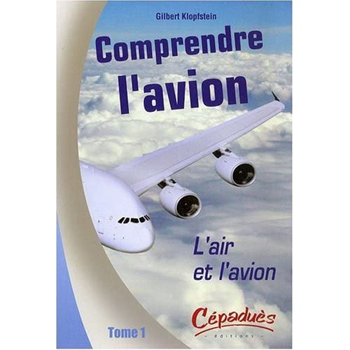 Comprendre l'avion : Tome 1, L'air et l'avion