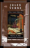 Paris in the Twentieth Century: Jules Verne, The Lost Novel by Jules Verne (1997-10-21)