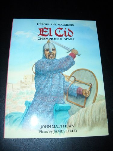 Cid, El: Champion of Spain (Heroes & Warriors) by John Matthews (1988-08-06)