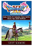 Dragon Quest XI Echoes of an Elusive Age Game, Switch, Pc, Gameplay, Armor, Battles, Bosses, Tips, Guide Unofficial
