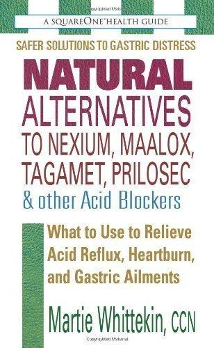 natural-alternatives-to-nexium-maalox-tagamet-prilosec-other-acid-blockers-second-edition-by-martie-