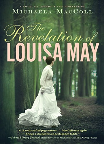 The revelation of Louisa May : a novel of intrigue and romance
