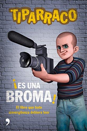Es una broma: El libro que todo sinvergüenza debería leer (Spanish Edition)
