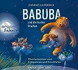 Babuba und die bunten Drachen: Phantasiereisen zum Entspannen und Einschlafen