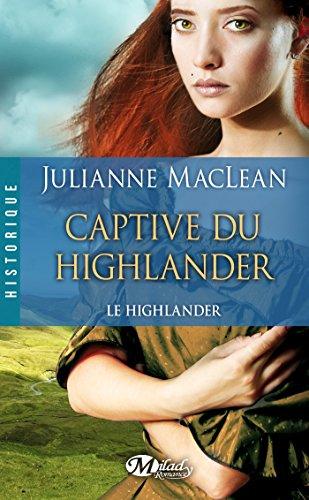 Captive du Highlander: Le Highlander, T1 (French Edition)