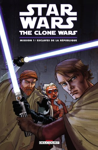 Star Wars The Clone Wars, Tome 1 : Mission 1 : Esclaves de la république