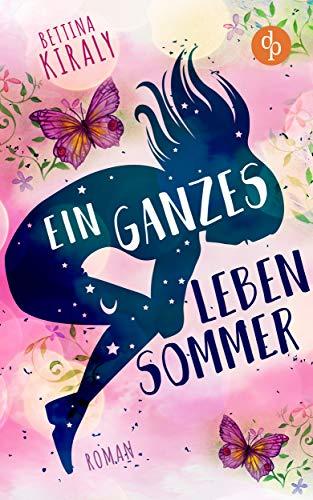 Buchseite und Rezensionen zu 'Ein ganzes Leben Sommer (Liebe)' von Bettina Kiraly