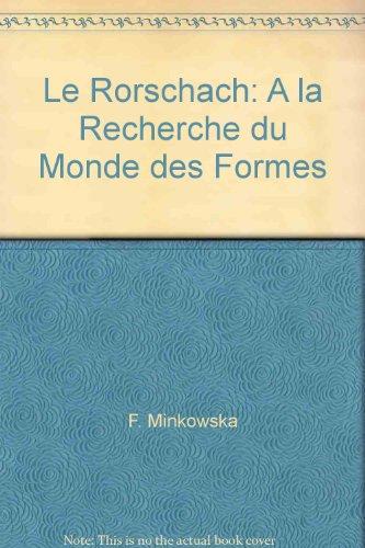 Le Rorschach - A la recherche du monde des formes - dans la collection Bibliothèque Neuro-Psychiatrique de Langue Française (Psychopathologie et Test de Rorschach, schizophrénie, épilepsie)