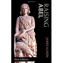 Raising Abel by James Alison (2010-06-18)