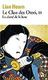 Le Clan des Otori (Tome 3-La Clarté de la lune) - Folio - 13/10/2005