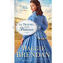 [(The Trouble with Patience)] [By (author) Maggie Brendan] published on (March, 2015)
