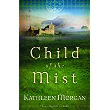 Child of the Mist (These Highland Hills, Book 1) by Kathleen Morgan (2005-02-01)