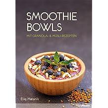 Smoothie Bowls: Mit Granola- & Müsli-Rezepten