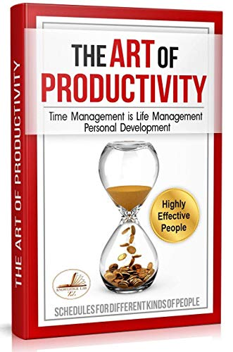 The Art of Productivity: Time Management is Life Management. Personal Development & Setting Goals  PLUS Monthly Calendar Planners (English Edition)