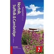 Norfolk, Suffolk & Cambridge Footprint Focus Guide: (Includes Essex & the Fens)