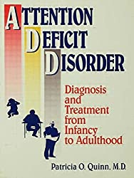 Attention Deficit Disorder: Diagnosis And Treatment From Infancy To Adulthood (Basic Principles Into Practice Series) by Patricia O. Quinn (1996-11-01)