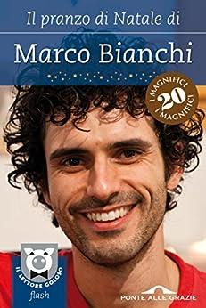 Il pranzo di Natale di Marco Bianchi di [Bianchi, Marco]