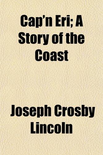 Cap'n Eri; A Story of the Coast