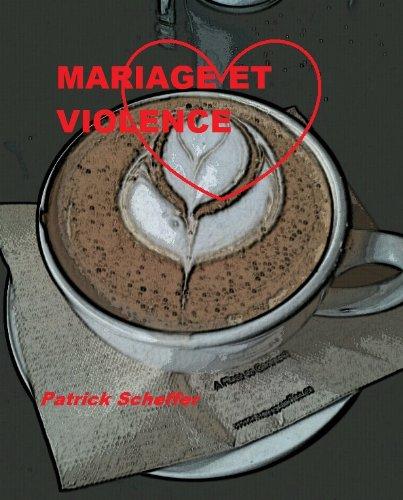 MARIAGE ET VIOLENCE par Patrick Scheffer