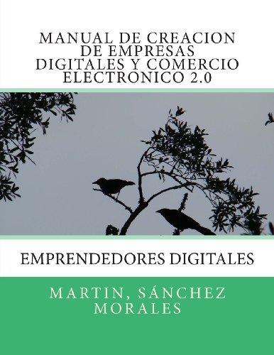 Manual de Creación de Empresas Digitales y Comercio Electrónico 2.0 por Martin Sánchez Morales