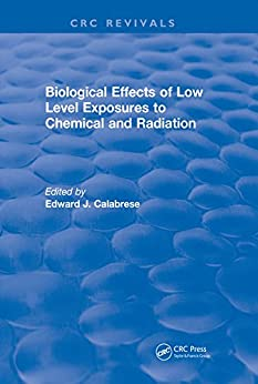 Biological Effects Of Low Level Exposures To Chemical And Radiation (crc Press Revivals) por Edward J. Calabrese epub