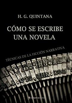 Cómo se escribe una novela (Spanish Edition) par [Quintana, H. G. ]