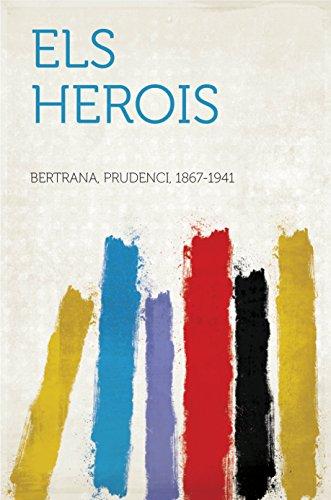 Els Herois (Catalan Edition) por Prudenci, 1867-1941 Bertrana