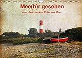 Mee(h)r gesehen - eine etwas andere Reise ans Meer (Wandkalender 2018 DIN A4 quer): Mee(hr) gesehen (Monatskalender, 14 Seiten ) (CALVENDO Natur) [Kalender] [Apr 01, 2017] el.kra-photographie, k.A.