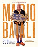 Mario Batali - Big American Cookbook: 250 Favorite Recipes from Across the USA