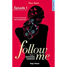Follow me - tome 1 Seconde chance Episode 1
