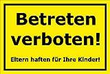 Schild Betreten verboten Eltern haften für Ihre Kinder – 15x20cm, 30x20cm und 45x30cm – Bohrlöcher Aufkleber Hartschaum Aluverbund -S00106C
