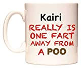 Kairi REALLY IS ONE FART AWAY FROM A POO Tasse de WeDoMugs