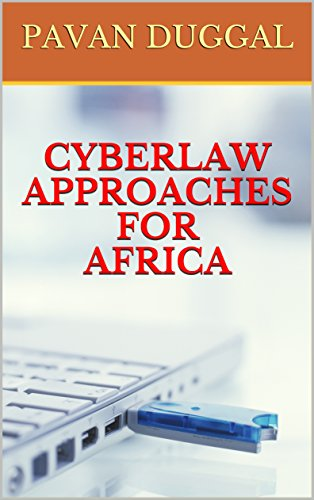 CYBERLAW APPROACHES FOR AFRICA (English Edition) por PAVAN DUGGAL