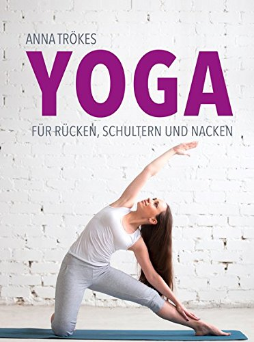 Preisvergleich Produktbild Yoga für Rücken, Schultern und Nacken