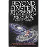 Beyond Einstein: The Cosmic Quest for the Theory of the Universe by Michio Kaku (1987-02-01)