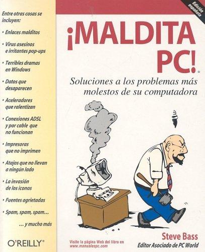 ¡Maldito PC!: Soluciones a los problemas más molestos de su ordenador (Manuales Pc)