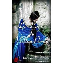 La Dame du vallon perdu: Les dames de Riprole, Tome I