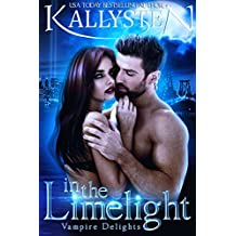 In The Limelight (Vampire Delights Book 4)