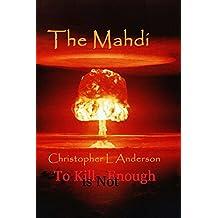 The Mahdi (To Kill Is Not Enough Book 12) (English Edition)