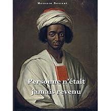 Personne n'était jamais revenu: La vie d'Ayouba Souleyman Diallo, happé par la traite négrière (French Edition)
