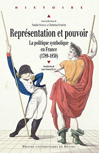 Représentation et pouvoir: La politique symbolique en France (1789-1830) (Histoire) (French Edition)