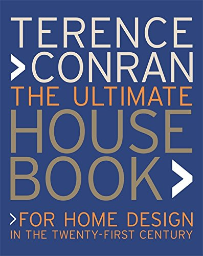 Ultimate House Book: For Home Design in the Twenty-First Century par Terence Conran