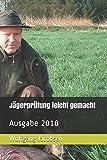 Jägerprüfung leicht gemacht: Ausgabe 2018