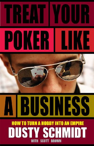Treat Your Poker Like a Business (English Edition)