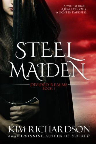Steel Maiden (Divided Realms) (Volume 1) by Kim Richardson (2015-08-31)