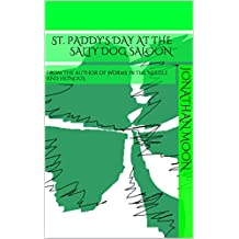 St. Paddy's Day at the Salty Dog Saloon: From the author of Worms in the Needle and HEINOUS